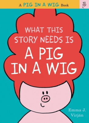 This Story Needs a Pig in a Wig